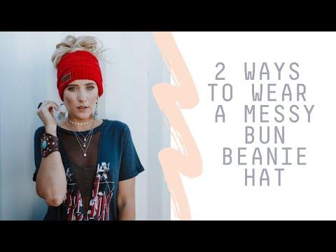 2 Ways To Wear A Messy Bun Beanie Hat   How To Wear Top Knot Beanie