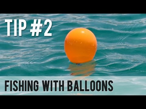 Fishing with Balloons - Fishing Tip #2