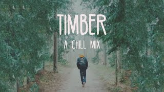 Download Timber | A Chill Mix Video