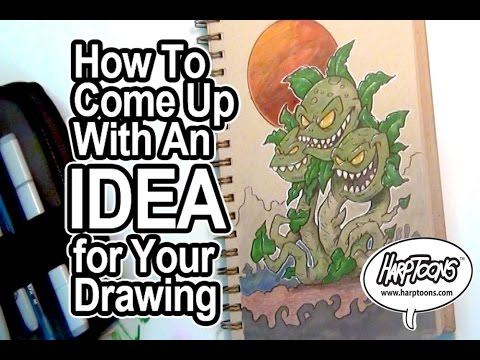 How to Come Up With an Idea for a Drawing - Harptoons