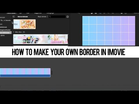 How To Make Your Own Border In Imovie