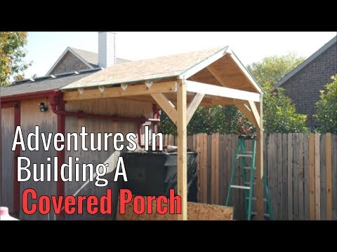 Adventures In Building A Covered Porch - Part 4