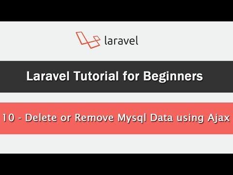 How to Delete or Remove Mysql Data using Ajax in Laravel