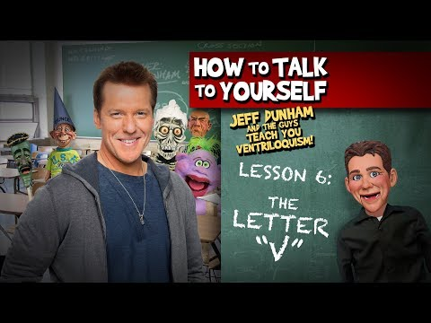 How To Be a Ventriloquist! Lesson 6 | JEFF DUNHAM
