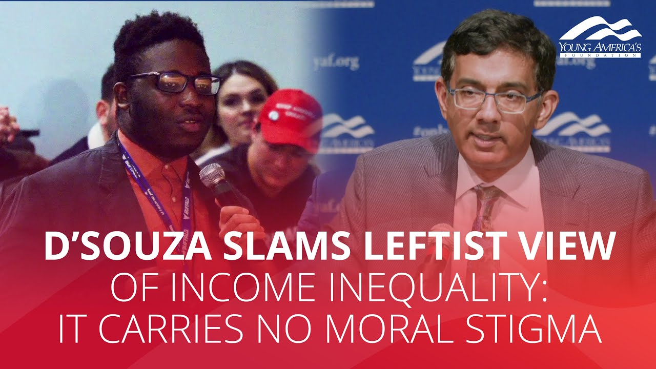 D'Souza SLAMS leftist view of income inequality: It carries no moral stigma