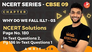 Why do We Fall Ill? L3 | NCERT Solution Pg 180: In-Text Q2, Pg 186: In-Text Q1 |CBSE Class 9 Biology