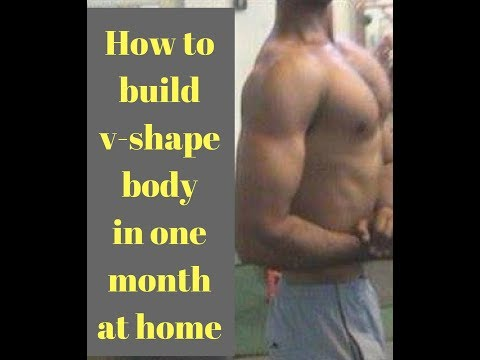 How to build v-shape body in one month at home in hindi