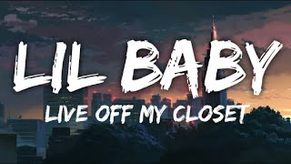 Lil Baby - Live Off My Closet Ft. Future (Lyrics Video)