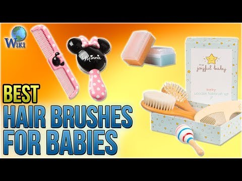 10 Best Hair Brushes for Babies 2018