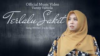 Vanny Vabiola - Terlalu Sakit