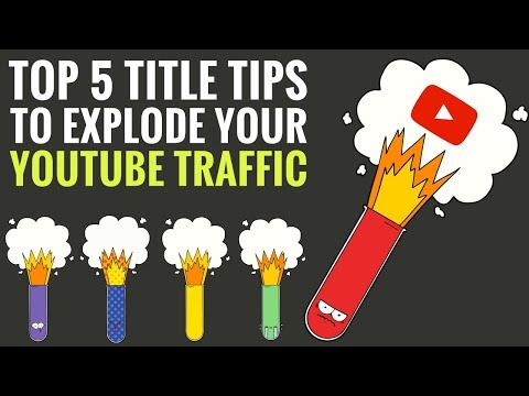 Top 5 Title Tips To Explode Your YouTube Traffic