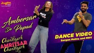 Ambersar De Papad | Dance Video | Sargun Mehta | MNV | Chandigarh Amritsar Chandigarh