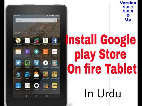 How to Install Google Play Store on Amazon Fire Tablet in Urdu Hindi (NoRoot)