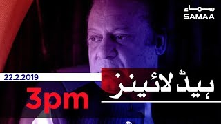Samaa Headlines - 3PM - 22 February 2019