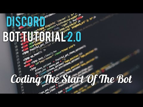 Discord Bot Tutorial 2.0 | Coding The Start Of The Bot [3]