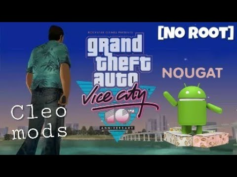 [7.0/7.1][no root] Cleo mods for GTA Vice city install on android Nougat