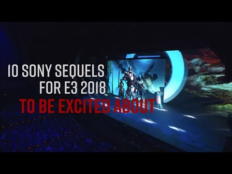 10 Sequels That Could Make Sony's E3 2018 the Best Conference Ever