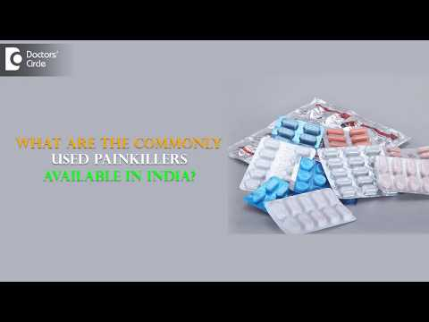 What are the commonly used Painkillers available in India?-Dr.Preeti Doshi