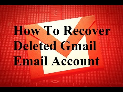How To Recover Deleted Gmail Email Account
