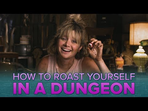 How To Roast Yourself In A Dungeon
