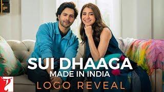 Sui Dhaaga - Made in India | Logo Reveal | Varun Dhawan | Anushka Sharma