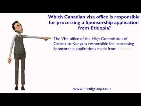 Which Canadian visa office is responsible for processing a Sponsorship application from Ethiopia?