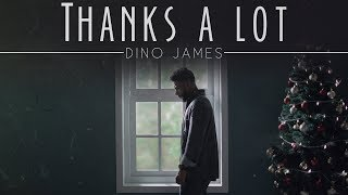 Thanks A Lot- Dino James [Official Music Video]