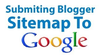 How To Submit Blogger Sitemap To Google Search Engine