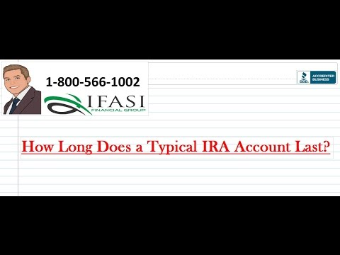 How Long Does a Typical IRA Account Last?