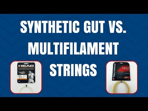 Synthetic Gut vs. Multifilament Strings