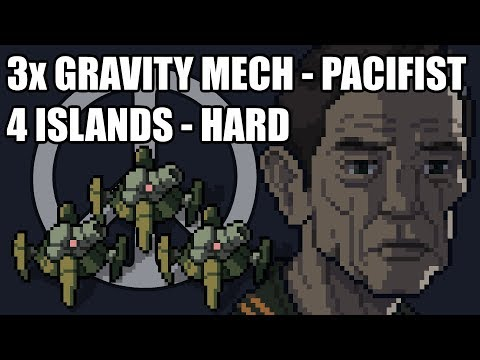 Into the Breach - 3x Gravity Mech - Pacifist - 4 Islands - Hard