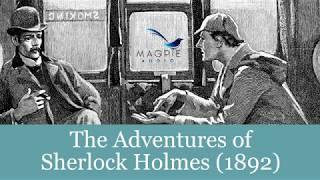 The Adventures of Sherlock Holmes Audiobook - FULL 12 Stories Easy to Navigate