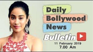 Latest Hindi Entertainment News From Bollywood | Janhvi Kapoor | 11 February 2019 | 07:00 AM