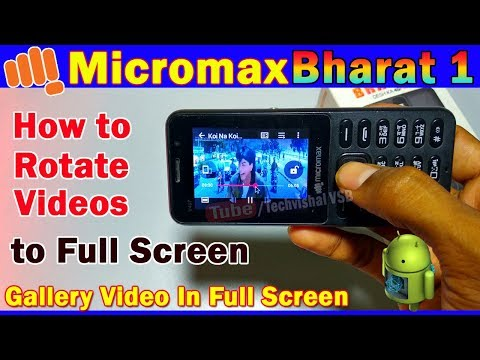 How to Rotate Gallery Videos & Play Full Screen in Micromax Bharat 1
