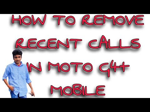 How to remove or delete recent calls in Moto g4 plus