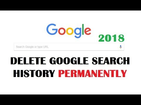 How to Delete Google Search History Permanently 2018 | UPDATED