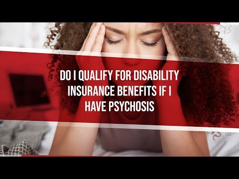 Do I Qualify For Disability Insurance Benefits For Psychosis?