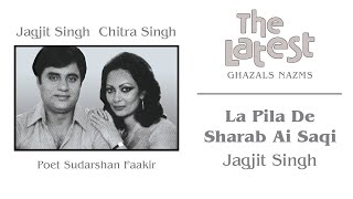 La Pila De Sharab Ai Saqi - The Latest | Jagjit Singh | Official Song