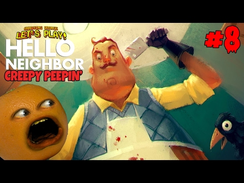 Annoying Orange Plays - Hello Neighbor #8 - Creepy Peepin'
