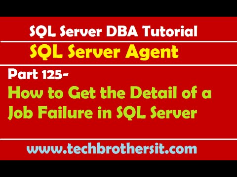 SQL Server DBA Tutorial 125-How to Get the Detail of a Job Failure in SQL Server