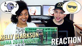 Kelly Clarkson - Medley | Billboard Music Awards 2018 | REACTION