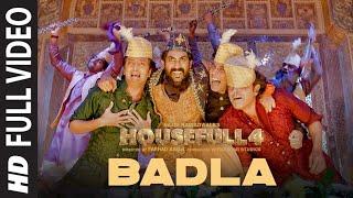 Badla Full Video | Housefull 4 | Akshay K, Riteish D, Bobby D, Kriti S, Pooja, Kriti K |Farhad Samji