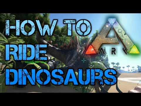 Ark Survival Evolved - How to Ride and Tame Dinosaurs Tutorial Guide Walkthrough