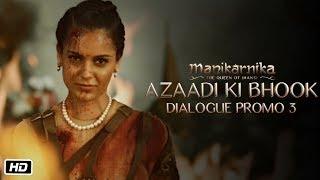 Azaadi ki bhook   Dialogue Promo 3   Manikarnika   25th January   Kangana Ranaut