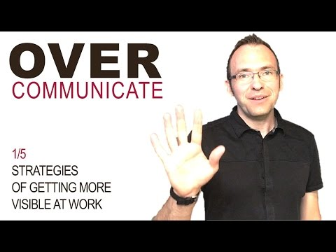 How to get visible at work (1/5) - OVERCOMMUNICATE