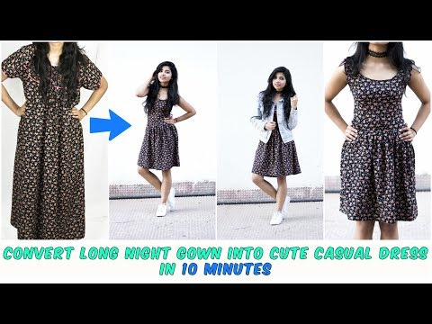 Convert Old Long Night Gown Into Cute Casual Dress In Just 10 Minutes