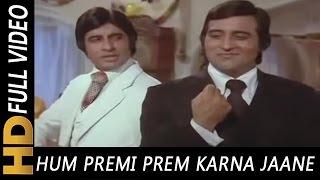 Hum Premi Prem Karna Jaane   Mohammad Rafi, Kishore Kumar   Amitabh Bachchan, Vinod Khanna