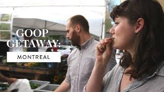 Download goop Getaway: A Food Tour of Montreal | goop Video