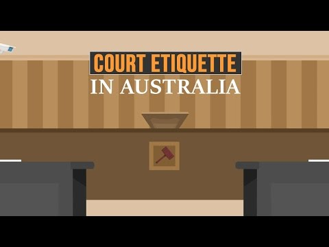 Tips on how to behave in and for the courtroom  in Australia