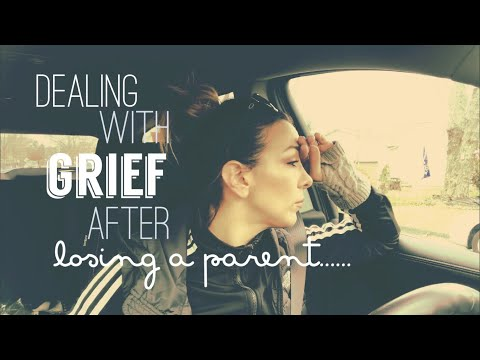Dealing with grief after losing a parent.
